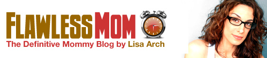 Flawless Mom by Lisa Arch