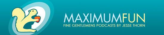 Maximum Fun by Jesse Thorn