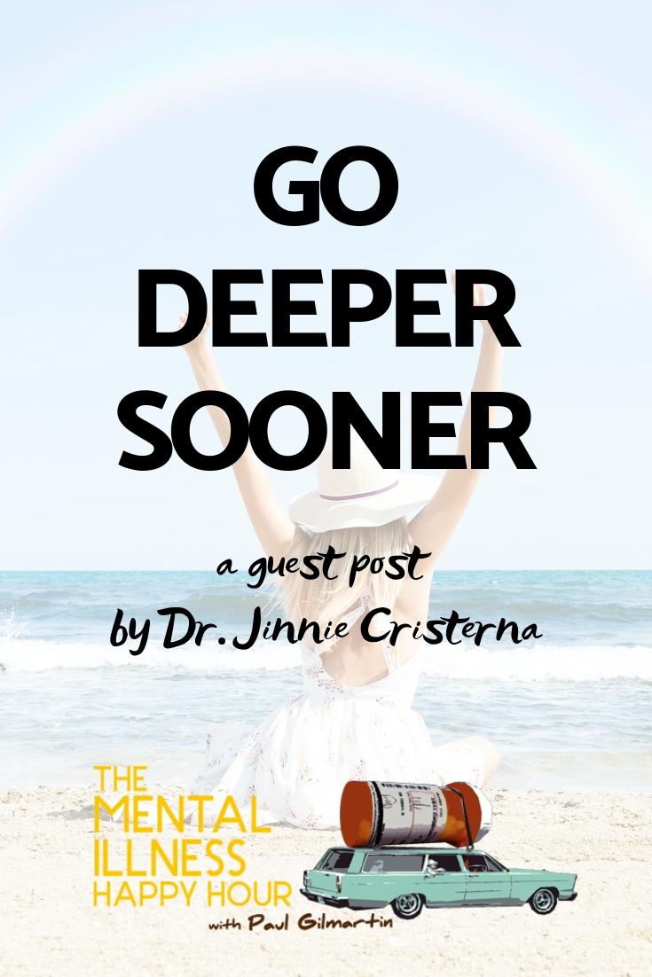 Go Deeper Sooner