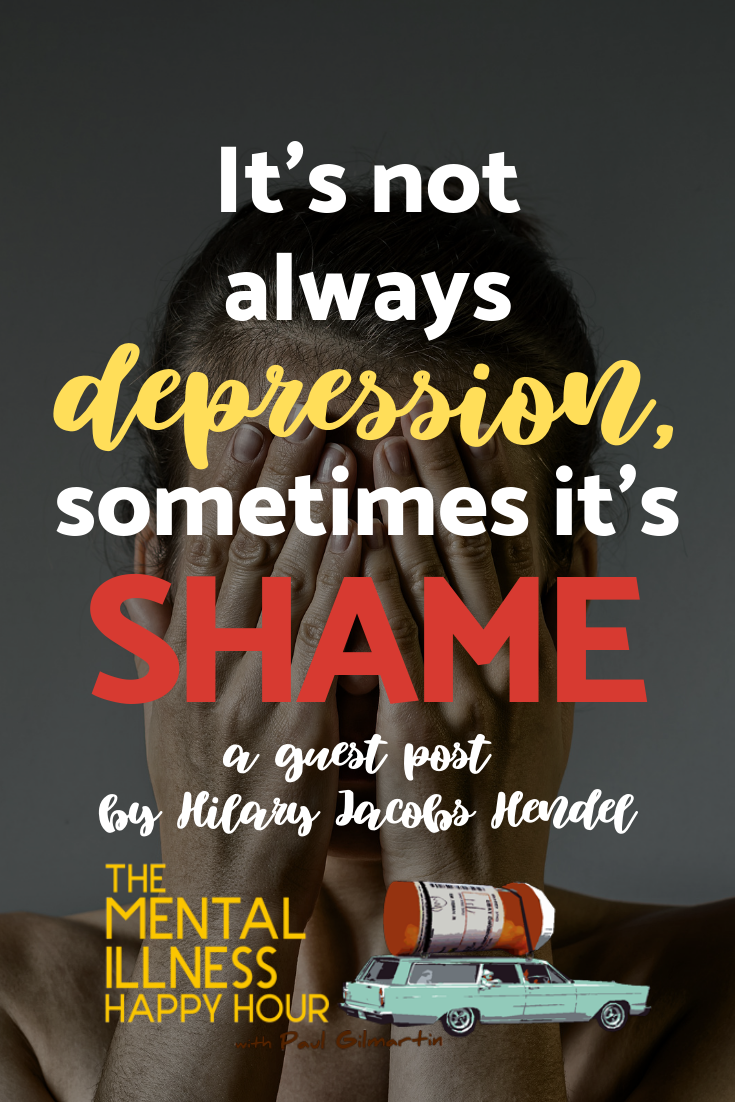 Depression or shame? A Guest Post by Hilary Jacobs Hendel | The
